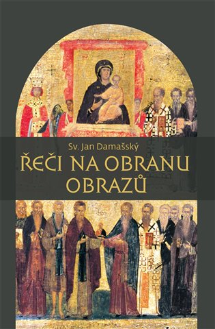 Řeči na obranu obrazů - Jan Damašský | Booksquad.ink