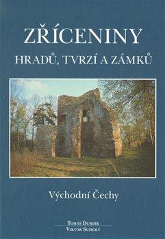 Obálka titulu Zříceniny hradů, tvrzí a zámků - Východní Čechy