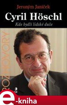 Obálka titulu Cyril Höschl - Kde bydlí lidská duše