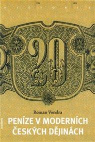Peníze v moderních českých dějinách