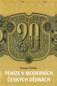 Obálka titulu Peníze v moderních českých dějinách
