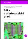 Obálka knihy Etika v ošetřovatelské praxi