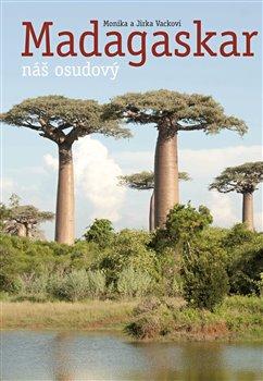 Obálka titulu Náš osudový Madagaskar