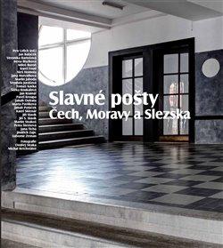 Obálka titulu Slavné pošty Čech, Moravy a Slezska
