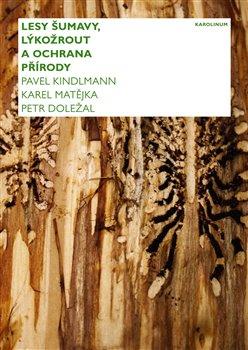 Obálka titulu Lesy Šumavy, lýkožrout a ochrana přírody
