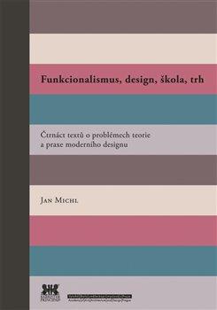 Obálka titulu Funkcionalismus, design, škola, trh
