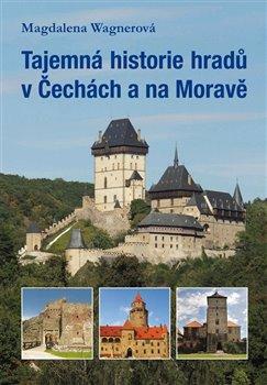Obálka titulu Tajemná historie hradů v Čechách a na Moravě