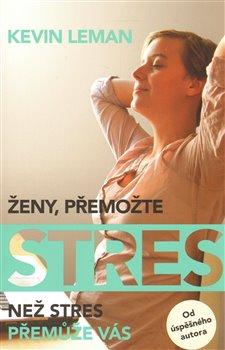 Obálka titulu Ženy, přemožte stres