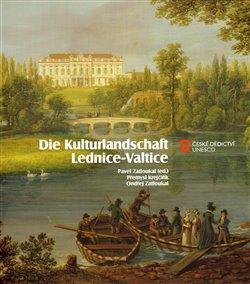 Obálka titulu Die Kulturlandschaft Lednice-Valtice