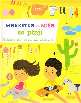Markétka a Míša se ptají - Ivana Kocmanová,   Booksquad.ink