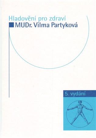 Hladovění pro zdraví - Vilma Partyková   Replicamaglie.com