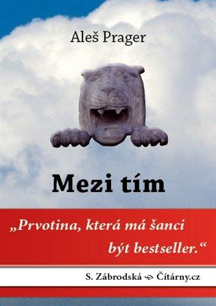 Mezi tím - Aleš Prager   Booksquad.ink