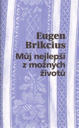 Můj nejlepší z možných životů - Eugen Brikcius | Booksquad.ink