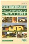 Obálka knihy Jak se žije v nízkoenergetických a pasivních domech