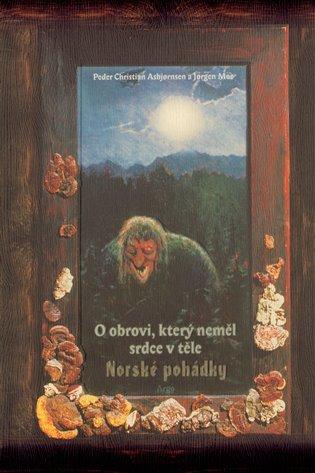 O obrovi, který neměl srdce v těle - Norské pohádky