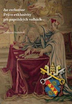 Obálka titulu Právo exklusivity při papežských volbách