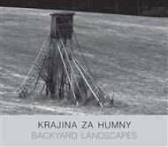 Krajina za humny / Backyard Landscapes