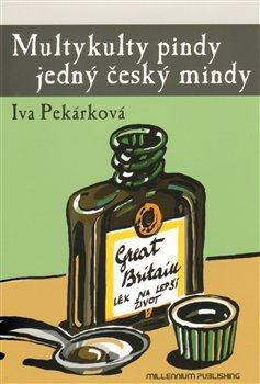 Obálka titulu Multykulty pindy jedný český mindy
