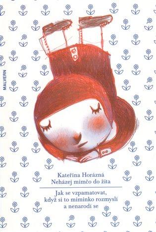 Neházej mimčo do žita:Jak se vzpamatovat, když si to miminko rozmyslí a nenarodí se - Kateřina Horázná   Replicamaglie.com