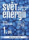 Obálka knihy Svět je kouzelná hra energií 1.