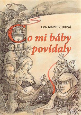 Co mi báby povídaly - Eva Marie Zitková   Booksquad.ink