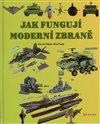 Obálka knihy Jak fungují moderní zbraně