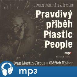 Obálka titulu Pravdivý příběh Plastic People