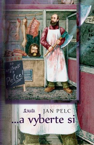 ...a vyberte si - Jan Pelc | Booksquad.ink
