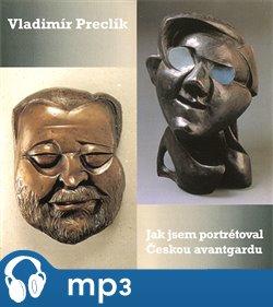 Obálka titulu Jak jsem portrétoval českou avantgardu