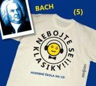 Nebojte se klasiky! - Johann Sebastian Bach
