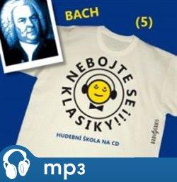 Obálka titulu Nebojte se klasiky! - Johann Sebastian Bach