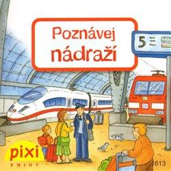Obálka titulu Poznávej nádraží
