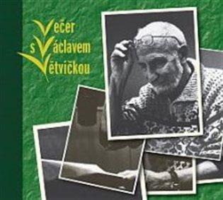 Večer s Václavem Větvičkou