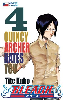 Obálka titulu Bleach 4: Quincy Archer Hates You