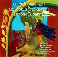 O troch priadkách,Obušok, z vrecka von, Jabloňová panna
