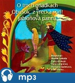 Obálka titulu O troch priadkách,Obušok, z vrecka von, Jabloňová panna