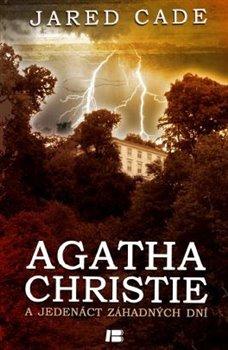 Obálka titulu Agatha Christie jedenáct dní nezvěstná