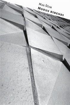 Modus bibendi - Max Ščur
