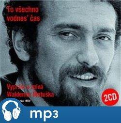 To všechno vodnes' čas, mp3 - Waldemar G. Matuška