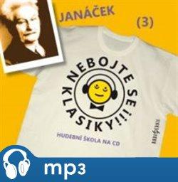 Nebojte se klasiky! - Leoš Janáček, mp3 - Leoš Janáček