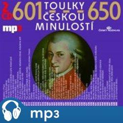 Toulky českou minulostí 601-650, mp3 - Josef Veselý