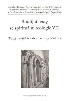 Studijní texty ze spirituální teologie VII.. Texty mystiků v dějinách spirituality