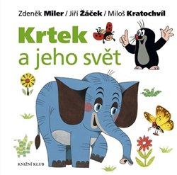 Krtek a jeho svět - Jiří Žáček, Miloš Kratochvíl