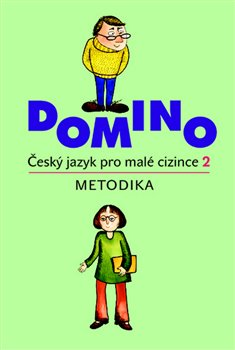 Obálka titulu Domino Český jazyk pro malé cizince 2 - metodika