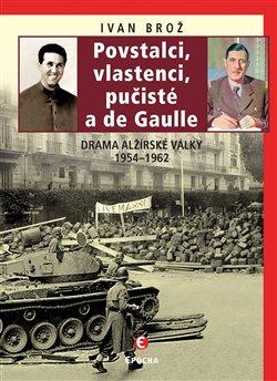 Povstalci, vlastenci, pučisté a de Gaulle