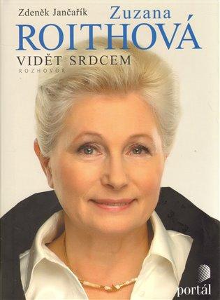 Roithová Zuzana:Vidět srdcem - Zdeněk Jančařík,   Booksquad.ink