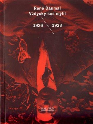 Vždycky ses mýlil:1926 / 1930 - René Daumal   Booksquad.ink