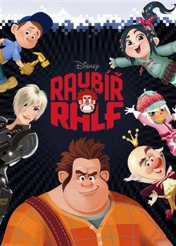 Obálka titulu Raubíř Ralf - filmový příběh