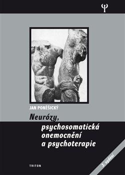 Obálka titulu Neurózy, psychosomatická onemocnění a psychoterapie