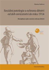 Sociální patologie a ochrana dětství od dob osvícenectví do roku 1914